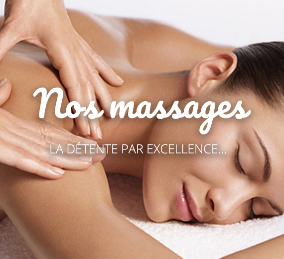 Nos massages la détente par excellence.